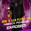 How To Gain Psychic And Magick Powers Exposed